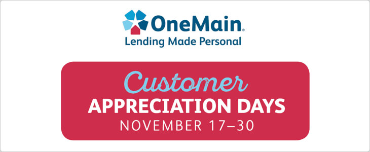Celebrating OneMain Customer Appreciation Days
