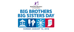 August 14: Indiana State Fair; Big Brothers Big Sisters Day in Indianapolis, IN